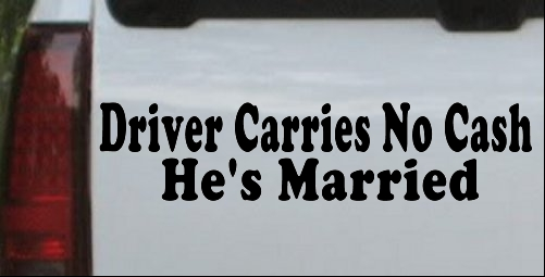 Driver Carries No Cash Hes Married