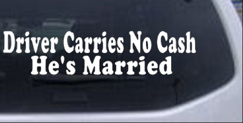 Funny Driver Carries No Cash He Is Married Novelty Joke Car Bumper Sticker Decal Car Exterior Styling Badges Decals Emblems Car Emblems Just take a piece of painter's tape (or. אסטרגל