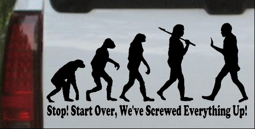 Stop Evolution We Screwed Everything Up