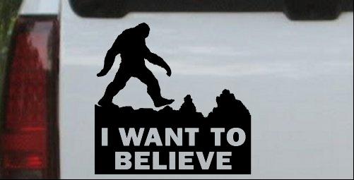I Want To Believe Bigfoot Sasquatch Yetti