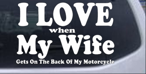 I Love When My Wife Gets On The Back Of My Motorcycle Biker car-window-decals-stickers