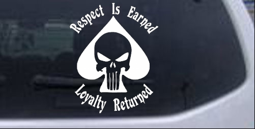 Respect Earned Loyalty Returned Punisher Car Or Truck Window Decal - Car window decal stickers