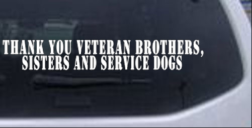 Thank You Veteran Brothers Sisters And Service Dogs Military car-window-decals-stickers