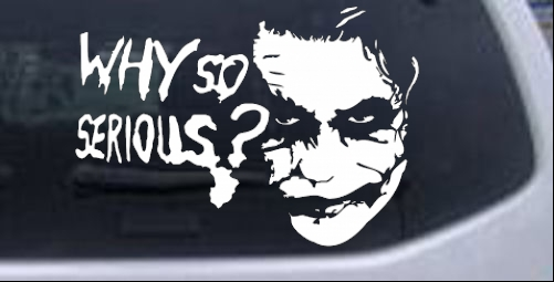 Why So Serious Joker Batman Car Or Truck Window Laptop Decal - Truck window decals