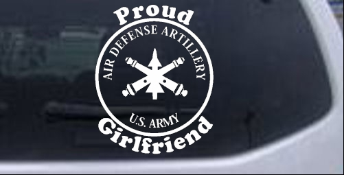 US Army Air Defense Artillery Proud Girlfriend Military car-window-decals-stickers