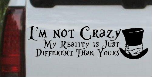Im Not Crazy Mad Hatter Alice Wonderland