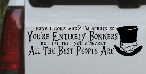 Youre Entirely Bonkers Mad Hatter Alice Wonderland