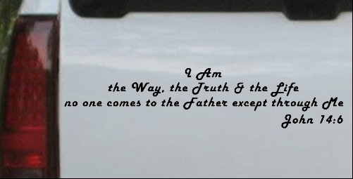 no one comes to the Father except through Me  John 14:6
