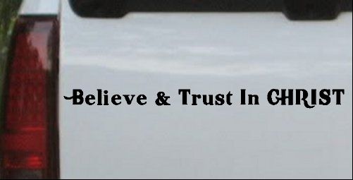 Believe & Trust In CHRIST