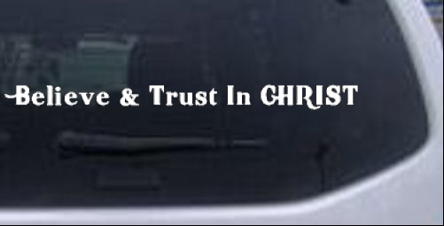Believe & Trust In CHRIST Christian car-window-decals-stickers