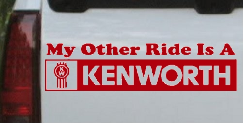 My other ride is a kenworth car or