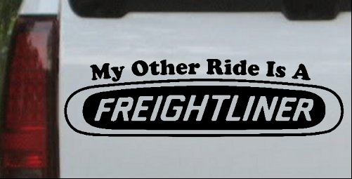My Other Ride is A Freightliner