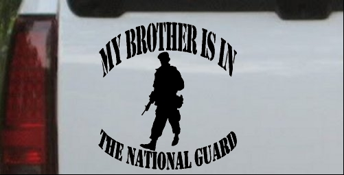My Brother is in The National Guard