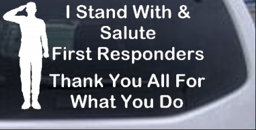 I Stand With and Salute First Responders  First Responders car-window-decals-stickers