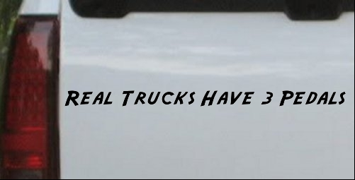 Real Trucks Have Three Pedals Windshield