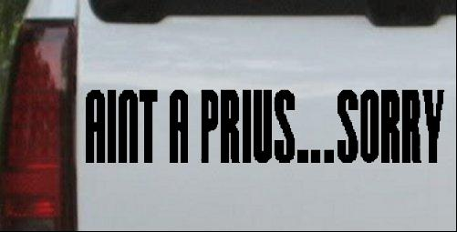 Aint A Prius Sorry