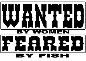 Wanted by Women Feared by Fish