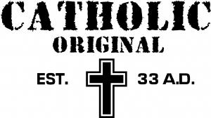 Catholic Original Est. 33 A.D.
