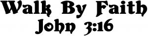 Walk by Faith John 3:16 Decal