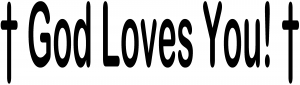 God Loves You Decal