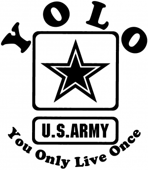 YOLO You Only Live Once Army