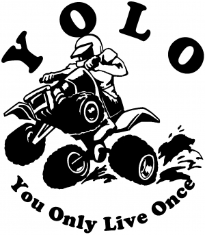 YOLO You Only Live Once Fourwheeler