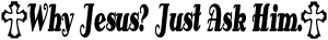 Why Jesus Just Ask Him With Crosses Christian car-window-decals-stickers