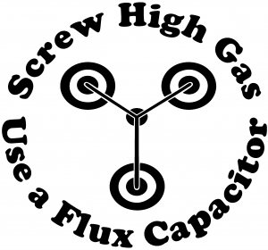 Screw High Gas Use a Flux Capacitor