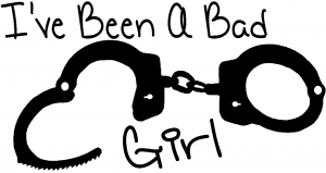 Ive Been A Bad Girl Handcuffs