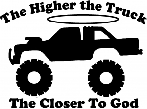 Higher The Truck Closer To God Car Or Truck Window Decal Sticker - Truck window decals