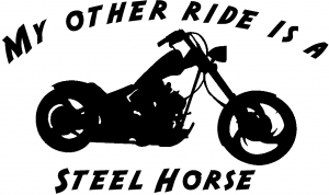 My Other Ride Is A Steel Horse Motorcycle