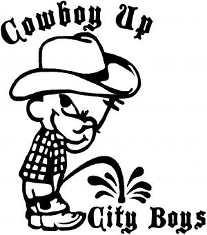 Cowboy Up Pee On City Boys