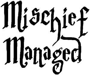 Harry Potter Mischief Managed