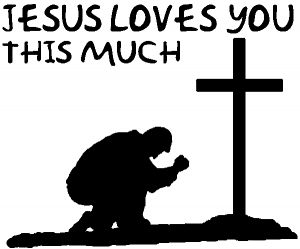 Jesus Loves You This Much Kneeling at Cross Christian car-window-decals-stickers