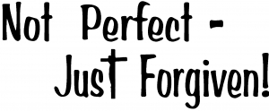 Not Perfect Just Forgiven Text Without No Crosses