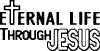 Eternal Life Through Jesus