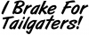 I Brake for Tailgaters Words car-window-decals-stickers