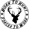 Born To Hunt Hunting And Fishing car-window-decals-stickers