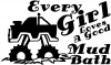 Every Girl Loves A Good Mud Bath Off Road car-window-decals-stickers