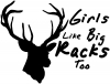 Girls like big Racks Too Hunting Decal
