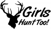 Girls Hunt Too Hunting Decal