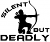 Silent But Deadly Bow Hunting Decal