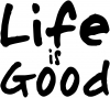 Life is Good Decal