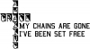 My Chains Are Gone Decal