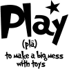 Play To Make A Big Mess