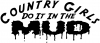 Country Girls Do It In the Mud Decal Off Road Car Truck Window Wall Laptop Decal Sticker