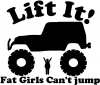 Lift It Fat Girls Cant Jump Jeep Off Road Off Road car-window-decals-stickers
