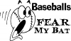 Baseballs Fear My Bat Decal