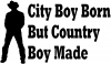 City Boy Born Country Boy Made Western car-window-decals-stickers