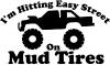 Hitting Easy Street On Mud Tires